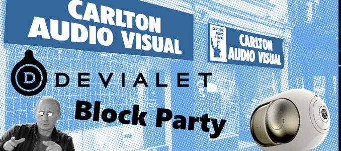 Carlton Audio Visual's Devialet Block Party!