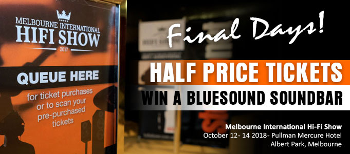 HALF PRICE HI-FI SHOW TICKETS FINAL DAYS & WIN A BLUESOUND SOUNDBAR