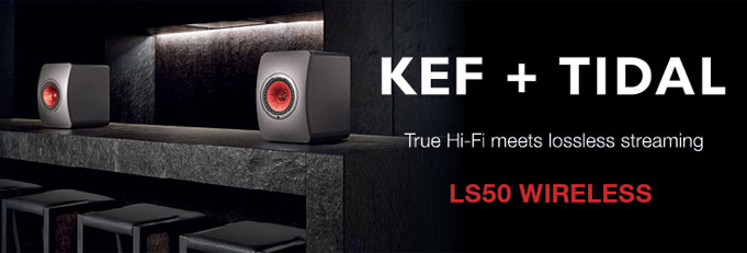 KEF LS50 WIRELESS TIDAL HIFI SPECIAL OFFER