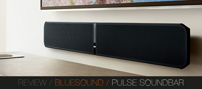 REVIEW: BLUESOUND PULSE SOUNDBAR