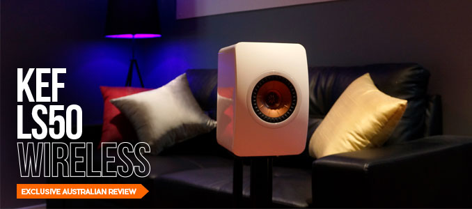KEF LS50 Wireless Exclusive Australian Review | - StereoNET