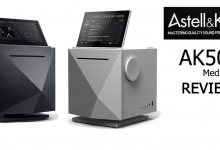 REVIEW: ASTELL&KERN AK500N MUSIC SERVER
