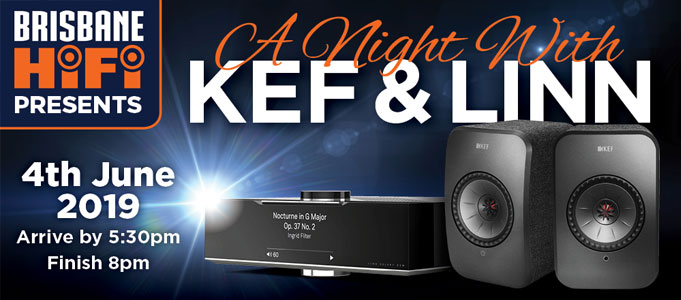 BRISBANE HIFI HOSTS A NIGHT WITH LINN & KEF