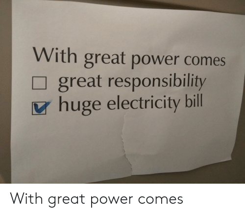 with-great-power-comes-great-responsibility-huge-electricity-bill-with-58153510.png
