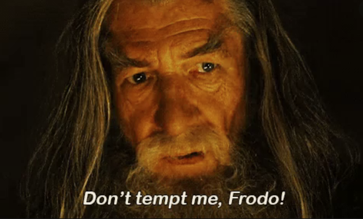 dont tempt me frodo.PNG