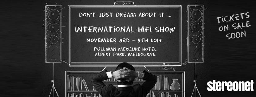 2017 Australian HiFi Show, Melbourne, Announced