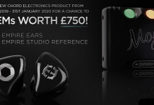 Chord Electronics Prize Draw - Empire Ears IEMS, Mojo / Poly Cases to be Won!
