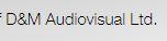 D&M Audiovisual Ltd